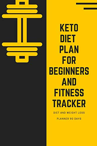 Keto Diet Plan For Beginner and Fitness Tracker: Food Planner and Fitness  Tracker | Easy and Complete Weight Loss and Food Meal and Exercise Diary |