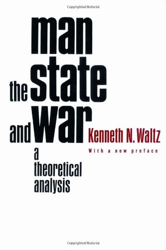 Man, the State, and War: A Theoretical Analysis por Kenneth N. Waltz