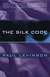 The Silk Code by Paul Levinson (1999-12-31)
