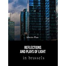 Reflections and Plays of Lights in Brussels: Photo album (Italian Edition)