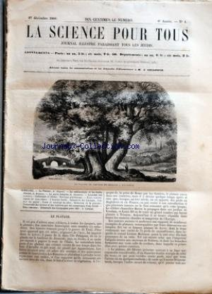SCIENCE POUR TOUS (LA) [No 4] du 27/12/1860 - LE PLATANE PAR A. DUPUIS - LA METEOROLOGIE ET LES ETOILES FILANTES PAR G. BRESSON - LE SUCRE INDIGENE PAR G. JOUANNE - ACADEMIE DES SCIENCES - CRETINISME ET IDIOTE - NOUVEAU PLUVIOSCOPE - FAITS SCIENTIFIQUES ET INDUSTRIELS - L'HOMME FOSSILE - GALANTERIE DES LIBANAIS - COLLAGE DU PAPIER - FONTE ET MOULAGE DU SILEX - INVENTION DE LA GRAVURE - TRAITEMENT DES ULCERES ET DES BRULURES PAR DES COMPRESSES D'EAU FROIDE - BIBLIOGRAPHIE - ALM