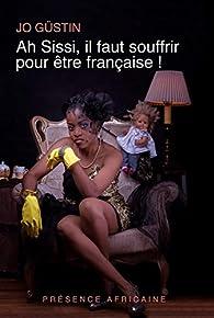 Ah Sissi, il faut souffrir pour être française par Jo Güstin