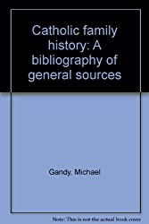 Catholic family history: a bibliography of general sources