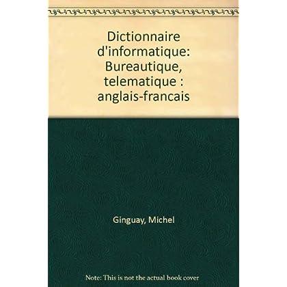 Dictionnaire d'informatique, bureautique, télématique