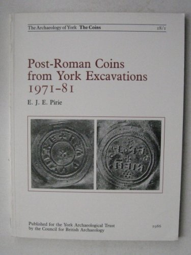 Post-Roman Coins from York Excavations, 1971-81 par E.J.E. Pirie