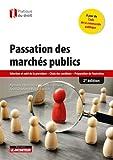 Passation des marchés publics - 2e éd: Sélection et suivi de la procédure - Choix des candidats - Préparation de l'exécution...