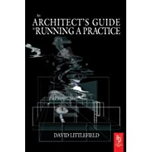 The Architect's Guide to Running a Practice by David Littlefield (2004-12-14)