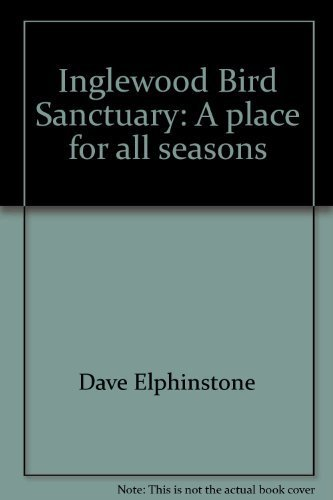 inglewood-bird-sanctuary-a-place-for-all-seasons-paperback-by-dave-elphins