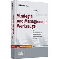 Strategie und Management-Werkzeuge: Marktanalyse, Geschäftsfeldplanung, Strategieentwicklung, Unternehmensführung…