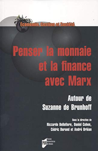 Penser la monnaie et la finance avec Marx: Autour de Suzanne de Brunhoff