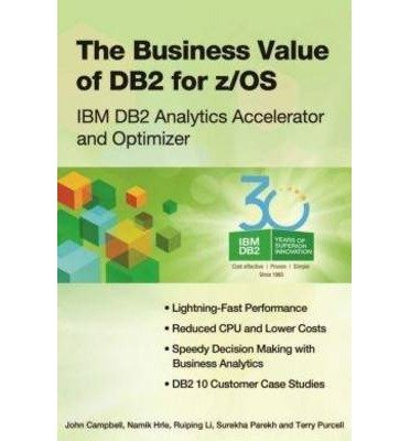 the-business-value-of-db2-for-z-os-ibm-db2-analytics-accelerator-and-optimizer-author-john-campbell-may-2013