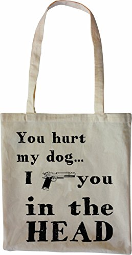 Mister Merchandise Tasche You hurt my Do - I shoot you in the head Stofftasche , Farbe: Schwarz Natur