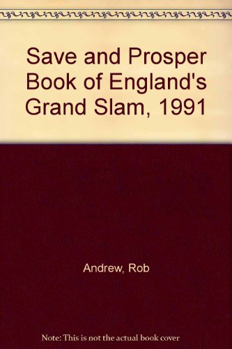 Save and Prosper Book of England's Grand Slam, 1991 por Rob Andrew