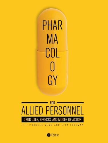 Pharmacology for Allied Personnel: Drug Uses, Effects, and Modes of Action