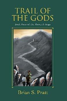 Trail of the Gods (The Morcyth Saga Book 4) (English Edition) par [Pratt, Brian S.]