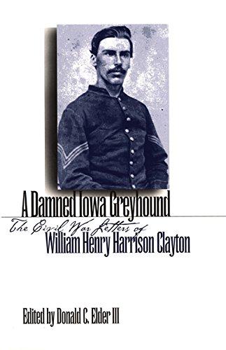und: The Civil War Letters of William Henry Harrison Clayton ()