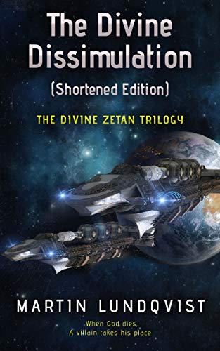 The Divine Dissimulation (The Divine Zetan Trilogy Book 1) by Martin Lundqvist