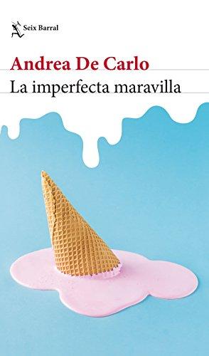 La imperfecta maravilla por Andrea de Carlo