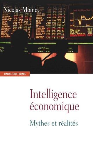 Intelligence économique : Mythes et réalités par Nicolas Moinet