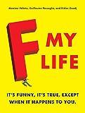 Die besten lieben Freund-Geschenk Funnies - F My Life: It's Funny, It's True, Except Bewertungen