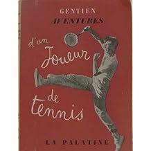 Antoine Gentien. Aventures d'un joueur de tennis : . 1