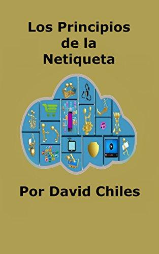 Los Principios de la Netiqueta por David Chiles