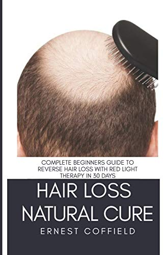 Hair Loss Natural Cure: Complete Beginners Guide To Reverse Hair Loss With Red Light Therapy in 30 Days - Sinus-spray