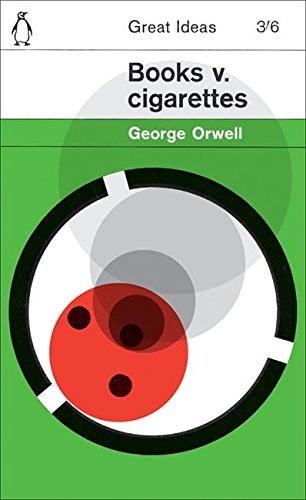 Books v. Cigarettes (Penguin Great Ideas) por George Orwell