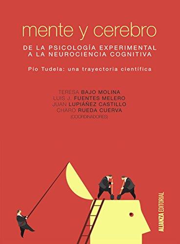 Mente y cerebro (El Libro Universitario - Manuales) por M.ª Teresa Bajo Molina
