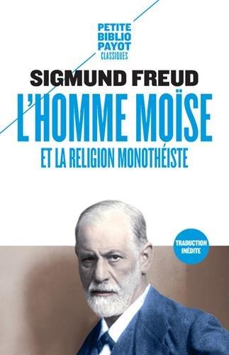 L'homme Mose et la religion monothiste : Trois essais suivi de Amenhotep IV