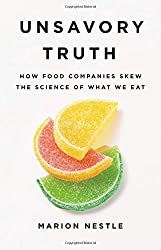 Unsavory Truth: How Food Companies Skew the Science of What We Eat