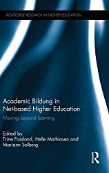 Academic Bildung in Net-based Higher Education: Moving beyond learning (Routledge Research in Higher Education)