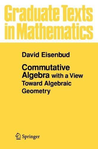 Commutative Algebra: with a View Toward Algebraic Geometry (Graduate Texts in Mathematics) by David Eisenbud (1999-02-11)