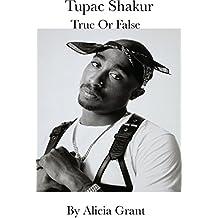 Tupac Shakur True Or False (English Edition)