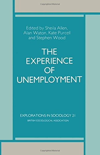 The Experience of Unemployment (Explorations in Sociology)