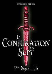 La Conjuration des Sept: 5eme Dague, Jia (Présages t. 1)