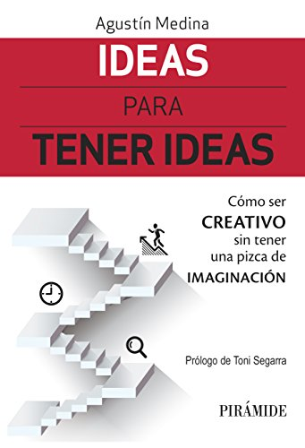 Portada del libro Ideas para tener ideas: Cómo ser creativo sin tener una pizca de imaginación (Empresa Y Gestión)