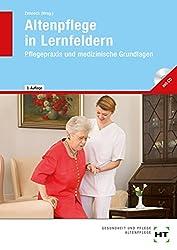 Altenpflege in Lernfeldern: Pflegepraxis und medizinische Grundlagen, mit CD
