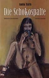 Die Schokospalte. Erotische Geschichten