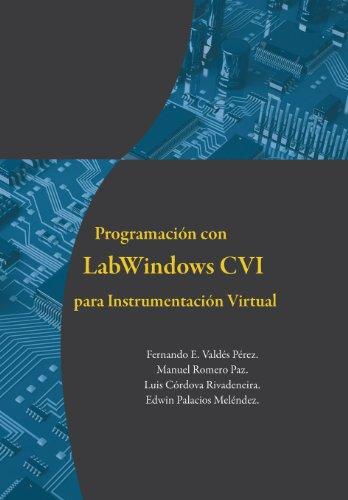 Programación con LabWindows CVI para Instrumentación Virtual por Manuel Romero Paz