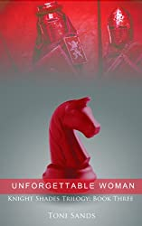 Unforgettable Woman - Book Three of Knights Shade Trilogy