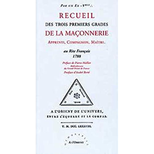 Recueil des trois premiers grades de la maçonnerie au rite français, 1788