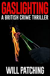Gaslighting: A British Crime Thriller (Doc Powers & D.I. Carver Investigate Book 3)