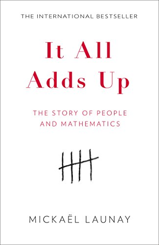 It All Adds Up: The Story of People and Mathematics (English Edition)