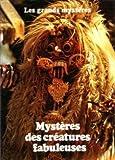 Mystères des créatures fabuleuses (Les Grands mystères)