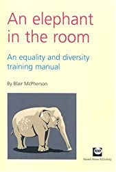 Elephant in the Room: An Equality and Diversity Training Manual
