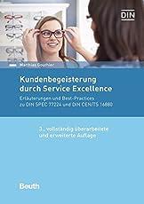Kundenbegeisterung durch Service Excellence: Erläuterungen und Best-Practices zu DIN SPEC 77224 und DIN CEN/TS 16880 (Beuth Praxis)