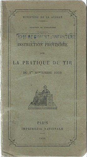 Instruction provisoire sur la pratique du tir du premier septembre 1920