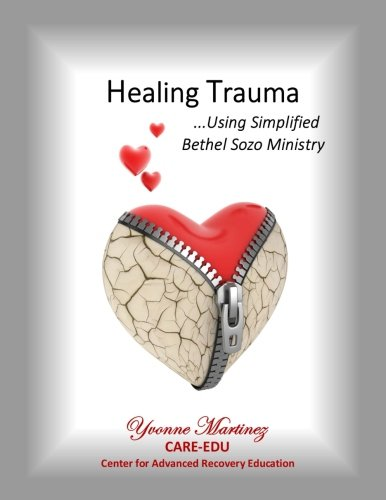 Free Healing Trauma: Using Simplified Bethel Sozo Ministry