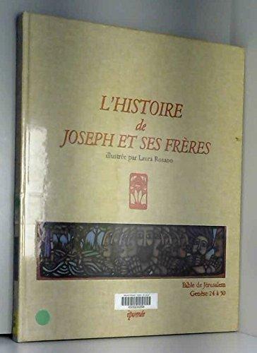 L'Histoire de Joseph et ses frères : Bible de Jérusalem, Genèse de 24 à 50
